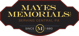Mayes Memorials Inc. | Serving Central PA since 1880